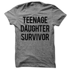 "Teenage Daughter Survivor  This shirt is for the parent that made it to hell and back. Somewhere between a Medal of Honor and a Purple Heart, this shirt symbolizes the highest rank a parent can achieve, ""Teenage Daughter Survivor"". Stand proud, brave parent, you can clearly handle anything.  You are going to love the ultra soft feel of this classic fitted tee!  Made from 90% cotton, 10% polyester athletic blend cloth.  Printed right here in the USA.  #fathersday"