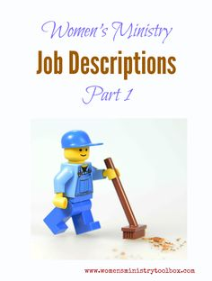 Women's Ministry Team Job Descriptions - Part 1 - Great starting point for building job descriptions for your Women's Ministry Team! Keeps women from stepping on each other's toes!