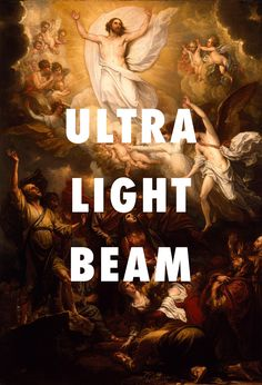 We don't want no devils in the house! We want the Lord! The Ascension (1801), Benjamin West / Ultralight Beam, Kanye West ft. Chance the Rapper, The Dream & Kelly Price Happy Easter!