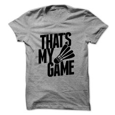 badminton thats my game T Shirts, Hoodies. Get it now ==► https://www.sunfrog.com/Sports/badminton--thats-my-game.html?41382