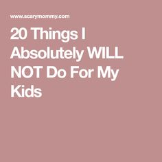 My parenting choices will influence whether my kids grow into healthy, respectable people or total jerks. That's why I won't do these things for them. Parenting, Kids, Young Children, Boys, Children, Boy Babies, Childcare, Child, Kids Part