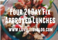 21 Day Fix approved lunches