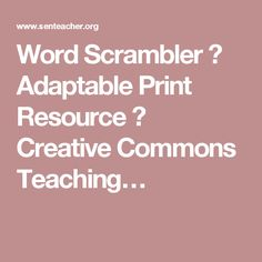 Word Scrambler ⋆ Adaptable Print Resource ⋆ Creative Commons Teaching…