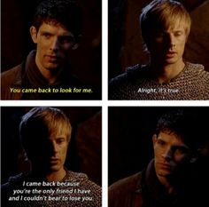 Aww! :) I love it when Arthur actually treats Merlin like the best-friend he is to him.