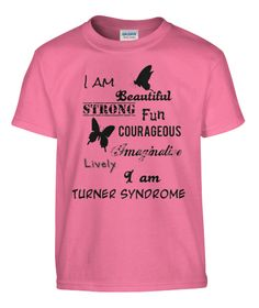 Discover I Am Turner Syndrome T-Shirt from Butterfly Girl, a custom product made just for you by Teespring. - Show your pride and raise awareness of Turner. Turner Syndrome, Short People Problems, Ulcerative Colitis, Will Turner, Disorders, To My Daughter, Thats Not My, Mosaic, Butterfly