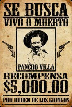 Pancho Villa ~ Se Busca Vivo O Muerto