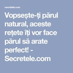 Vopsește-ți părul natural, aceste rețete îți vor face părul să arate perfect! - Secretele.com Good To Know, Life Hacks, Remedies, Health Fitness, Hair Beauty, Skin Care, Homemade, Hair Styles, Pandora