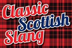 Dae ye understand our classic Scottish slang? - Scotland Now Scotland History, Scotland Uk, Glasgow Scotland, Scotland Travel, Scotland Funny, Scotland Vacation, Scottish Symbols, Scottish Gaelic, Scottish Clans
