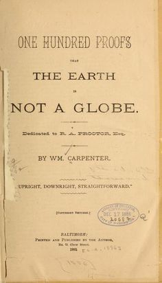 One hundred proofs that the earth is not a globe