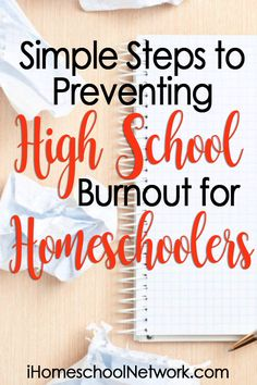 Simple Steps to Preventing High School Burnout for Homeschoolers