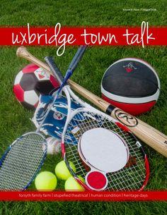 Uxbridge Town Talk - August 2016 Local Magazine, Human Condition