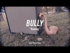 Bully - Running [OFFICIAL VIDEO] - YouTube