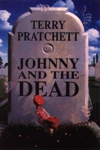 Terry Pratchett – Johnny and the Dead