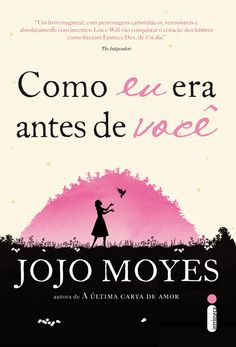 Como eu era antes de você - Jojo Moyes http://www.skoob.com.br/livro/312435