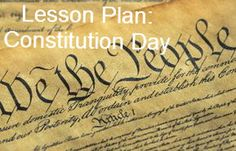 Lesson Plan - To Sign or Not to Sign (Constitution Day)  This lesson plan is the perfect way to meet the Constitution Day education requirement.  On Constitution Day, students will examine the role of the people in shaping the U.S. Constitution.