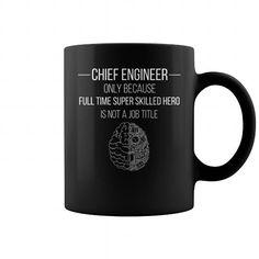 Chief Engineer  Chief Engineer only because full time super skilled hero is not a job title  Engineer Mugs, coffee mug, papa mug, cool mugs, funny coffee mugs, coffee mug funny, mug gift, #Engineermugs #mugs #ideas #gift #mugcoffee #coolmug