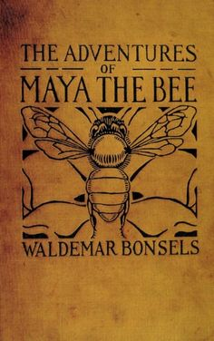Printed Matter - Book Cover - The Adventures of Maya the Bee This was my favorite cartoon growing up! Maya the Bee! Vintage Book Covers, Vintage Books, Ex Libris, Bee Images, Buzz Bee, I Love Bees, Bee Art, Beautiful Book Covers, Printed Matter