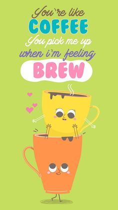 'youre like coffee you pick me up when im feeling brew' Funny Food Puns, Punny Puns, Cute Puns, Cute Memes, Food Humor, Cute Quotes, Corny Jokes, Funny Quotes, Coffee Puns