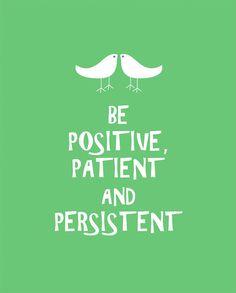 Be Positive Patient and Persistent in Green door TrulyVeraDesigns, $16.00