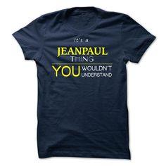 JEANPAUL  -ITS A JEANPAUL THING ! YOU WOULDNT UNDERSTAN - #casual shirt #wool sweater. GET IT => https://www.sunfrog.com/Valentines/JEANPAUL--ITS-A-JEANPAUL-THING-YOU-WOULDNT-UNDERSTAND.html?68278