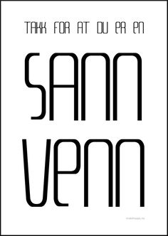 SANN VENN - makehappy.no
