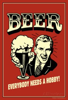 Beer Everybody Needs A Hobby Funny Retro Poster Masterprint at AllPosters.com