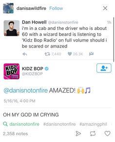 I bet you Dan saw that tweet and went AHHH!!!! KIDS BOP!!!!