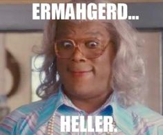 oh my God ! sorry I meant ermahgerd looool I love Madea! Girls this is what i'm gonna be like when I get older. Madea Meme, Madea Funny Quotes, Movie Quotes, Madea Hellur, Madea Movies, Belly Laughs, Just For Laughs, Funny Photos, Laugh Out Loud