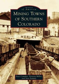 Lesser known than the gold and silver mines of Western lore, Southern Colorado's extensive coal mines fueled the engines for Western industrialization in the late 19th and early 20th centuries. Of the