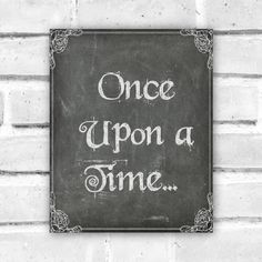 Once Upon a Time Print - Fairytale Printable Art - Chalkboard Nursery Quote Print - Storybook Princess Wall Decor - Instant Download PLEASE