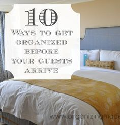 10 ways to get organized before your guests arrive | Organizing Made Fun