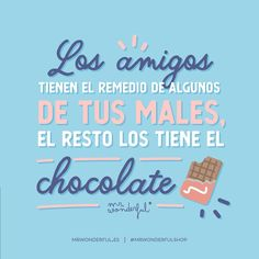 ¿Quién te cura mejor los males que el chocolate? 🍫😋 Friends have the cure for some of your ills; chocolate can handle the rest. Who cures your ills better than chocolate? Chocolate Quotes, Spanish Jokes, Bullet Journal Inspiration, More Than Words, Love Cards, Motivation Inspiration, The Cure, Funny Quotes, Lettering