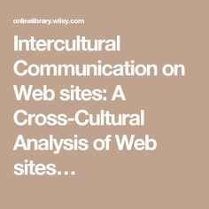history impacts intercultural communication Values, actions and behaviors that have their roots in the history of the country the research  they have a direct impact on intercultural communication company .