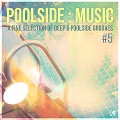 Poolside Music Vol 5 (A Fine Selection Of Deep & Poolside Grooves) » Minimal Freaks
