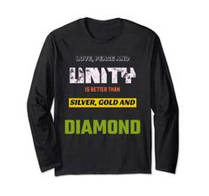 Love, Peace & Unity is Better than Silver, Gold & Diamond Long Sleeve T-Shirt MUGAMBO