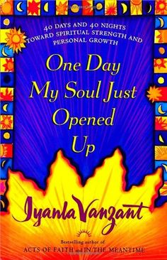 One Day My Soul Just Opened Up: 40 Days and 40 Nights Toward Spiritual Strength and Personal Growth by Iyanla Vanzant http://www.amazon.ca/dp/0684841347/ref=cm_sw_r_pi_dp_AoM4tb1BV4FYA