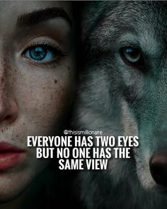 Everyone has 2 eyes, but no one has the same view. All the same everyone becomes everyone eventually or not. Straight away dritto dritto dritto no dog or tranny capisico Wolf Quotes, Animal Quotes, Wisdom Quotes, True Quotes, Motivational Quotes, Inspirational Quotes, Quotes On Eyes, Motivational Thoughts, Smart Quotes