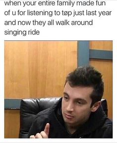 When the people at school thought TØP & bands were weird and now they playing Ride & Heathens smh