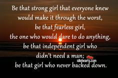Be That Strong Girl That Everyone Knew Would Make…