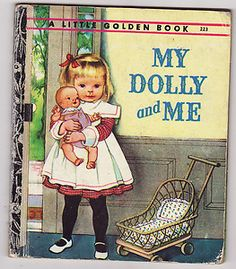 My Dolly and Me-I love these books and may try to start collecting them.