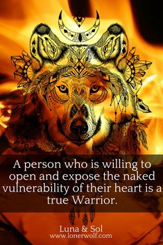 Vulnerability is the highest form of courage. Spirit Quotes, Wisdom Quotes, Quotes To Live By, Life Quotes, Lone Wolf Quotes, Meaningful Quotes, Inspirational Quotes, Native American Quotes, Spiritual Awakening