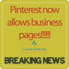 Great news! Pinterest now has business pages! http://launchgrowjoy.com/pinterest-business-pages-are-here/#