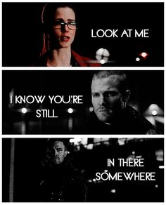 """I know you're still in there somewhere."" #Arrow #3x21"