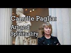 Camille Paglia: Art and Spirituality - YouTube