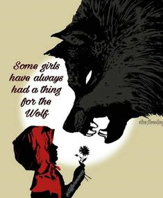 Some girls have always had a thing for the wolf Wolf Quotes, Dark Quotes, True Quotes, Qoutes, She Wolf, Wolf Girl, Of Wolf And Man, Red Riding Hood Wolf, Wolf Love