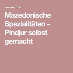 Mazedonische Spezialitäten – Pindjur selbst gemacht