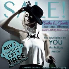 Buy 2 Earrings Get 1 Free!  Handmade Jewelry Sales for the Holidays Shop the SLJ Boutique www.sashaljewels.com