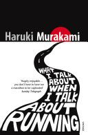 What I Talk About When I Talk About Running (Paperback). In having sold his jazz bar to devote himself to writing, Murakami began running to keep fit. Best Book Covers, Beautiful Book Covers, Book Cover Design, Book Design, Book Table, Haruki Murakami, Book Lists, Memoirs, The Book