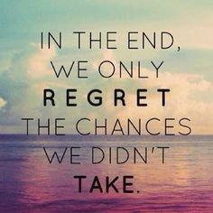 In the end, we only REGRET the chances we didn't take. #BeSomebody #Inspire #inspiration #Life #Love #Dream #Travel #Entrepreneur #Success