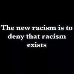 Or that you're colorblind… Or that you look at a white person and black person and, honestly, don't see a difference.